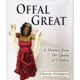 Offal Great-A Memoir from the Queen of Chitlins