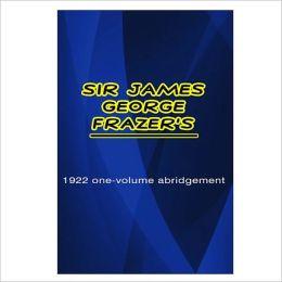 1922 One-Volume Abridgement [ By: Sir James George Frazer ]
