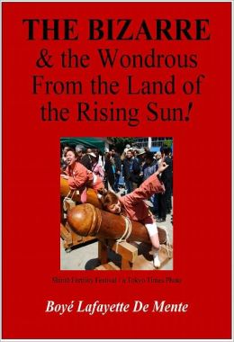 The Bizarre & the Wondrous from the Land of the Rising Sun!