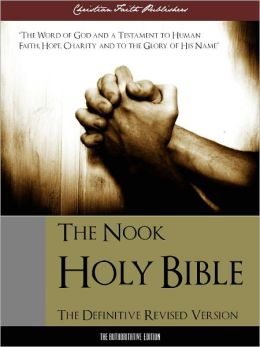 HOLY BIBLE THE NOOK HOLY BIBLE (Special Nook Edition) Definitive English Authorized Revised Version - Standard Edition NOOKbook