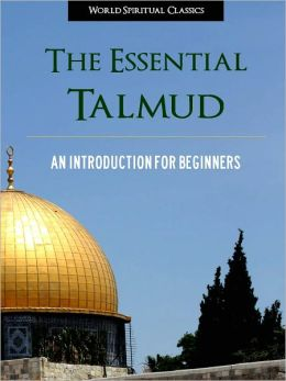 The Essential Talmud (Special Nook Enabled Edition) An Introduction for Beginners NOOKbook Talmud Nook Jewish Scriptures Nook