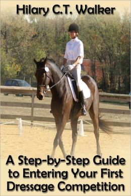 A Step-by-Step Guide to Entering Your First Dressage Competition