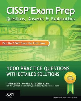 CISSP Exam Prep Questions, Answers: 1000 CISSP Practice Questions with Detailed Solutions