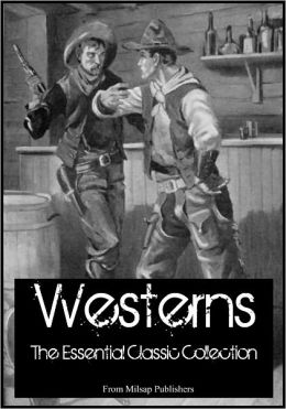 Westerns: Comprehensive Collection of Classic Western Novels (70 full-length novels in all, including Max Brand, Zane Grey and more)