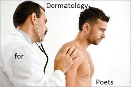 Dermatology for Poets