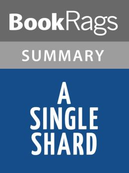 A Single Shard by Linda Sue Park l Summary & Study Guide