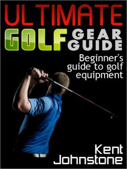 Ultimate Golf Gear Guide