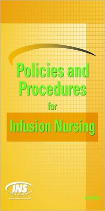 Policies and Procedures for Infusion Nursing (4th Ed.)