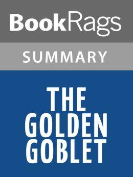 golden goblet book summary Winner of the 2016 prime minister's award for fiction joan london the golden age: book summary and reviews of the golden age by joan london summary.