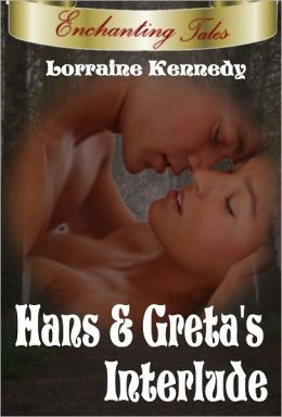 Enchanting Tales Hans and Greta's Interlude Erotic Fantasy Romance