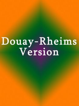 Bible - Douay-Rheims Version (Catholic Bible)