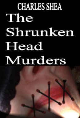 The Shrunken Head Murders