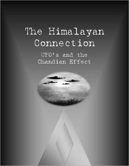 The Himalayan Connection: UFO's and the Chandian Effect