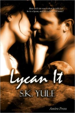Lycan It [Wolf Shifter Erotic Romance]