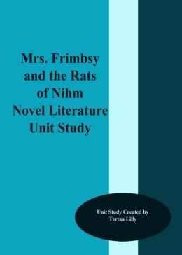Mrs. Frisby and the Rats of Nihm Novel Literature Unit Study