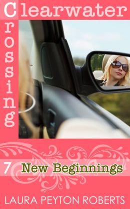 New Beginnings (Clearwater Crossing Series #7)
