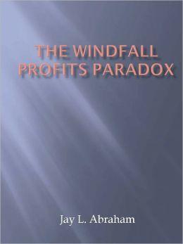 The Windfall Profits Paradox