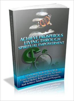 How To Achieve Prosperous Living through Spiritual Empowerment