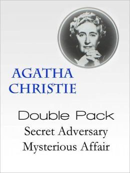 Secret Adversary & The Mysterious Affair At Styles (Hercule Poirot Series) - Christie Agatha DOUBLE PACK / Original Works [Optimized for Nook]