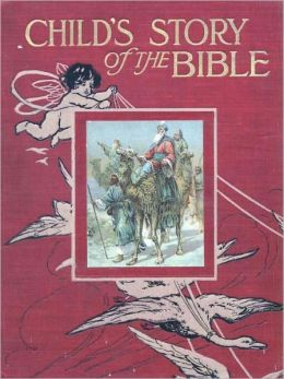 Child's Story of the Bible / Children's Bible / WITH ILLUSTRATIONS / Old and New Testament - Over 60 Illustrations!