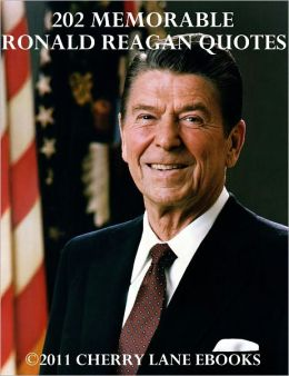 202 Memorable Ronald Reagan Quotes