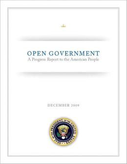 OPEN GOVERNMENT: A Progress Report to the American People