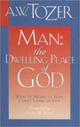 Man - Dwelling Place of God [Original Text, Nook Optimized]