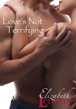Love's Not Terrifying