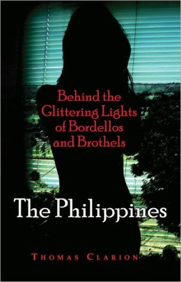 Behind the Glittering Lights of Bordellos and Brothels: The Philippines