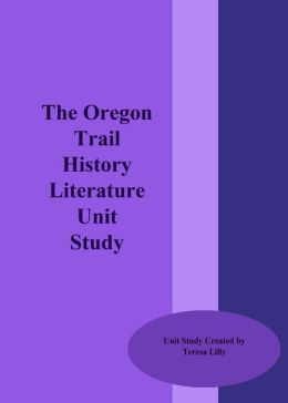 The Oregon Trail History Literature Unit Study