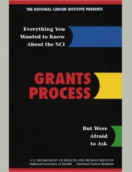 Everything You Wanted to Know About NCI: Grant Process