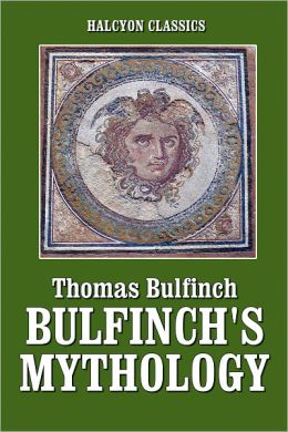 Bulfinch's Mythology Complete in one Volume