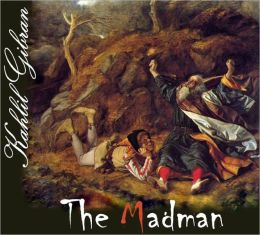 The Madman:His Parables and Poems (Worlds Best)