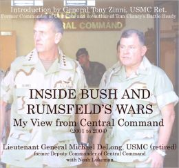 Inside Bush and Rumsfeld's Wars: My View from Central Command