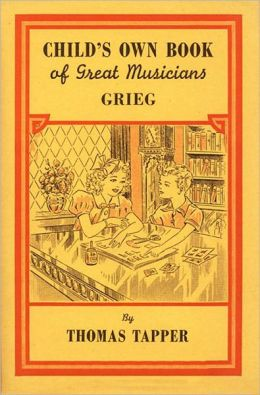 Child's Own Book of Great Musicians: Grieg (Illustrated)
