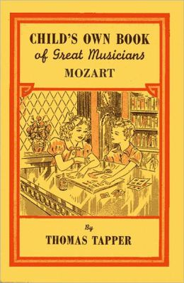 Child's Own Book of Great Musicians: Mozart (Illustrated)