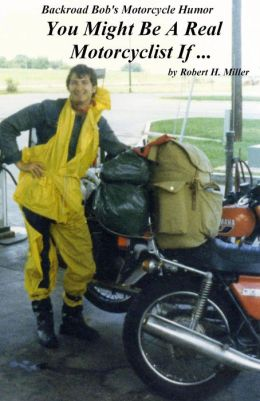 Motorcycle Humor - You Might Be A Real Motorcyclist If ...