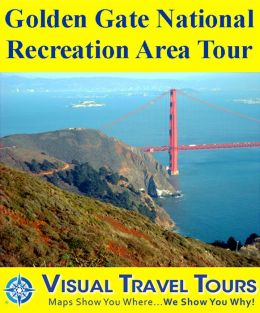 GOLDEN GATE NATIONAL RECREATION AREA TOUR - A Self-guided Cycling or Driving Tour