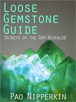 Loose Gemstone Guide - Secrets of the Gem Revealed