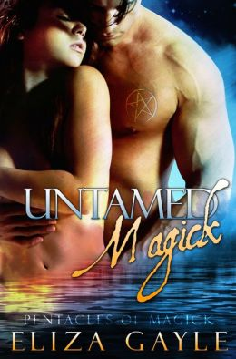 Untamed Magick (a Paranormal Romance / Witch / Magic Pentacles of Magick series #1)