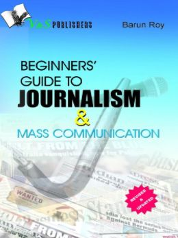 Beginners' Guide To Journalism And Mass Communication