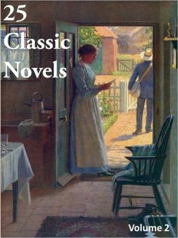 25 Classic Novels Volume 2 (House of Seven Gables, Little Women, Les Miserables, Of Human Bondage, Rob Roy, Secret Garden/Agent, White Fang, Wives & Daughters, Wuthering Heights, Vanity Fair, This Side of Paradise, Voyage Out, Tarzan, Sons & Lovers, +)