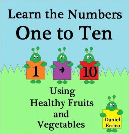 Learn the Numbers One to Ten Using Healthy Fruits and Vegetables