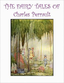 THE FAIRY TALES OF CHARLES PERRAUL (A Children's Picture Book)