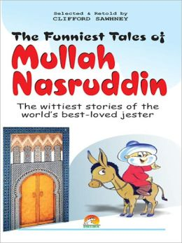 The Funniest Tales Of Mullah Nasruddin