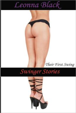Swinger Stories: Their First Swing