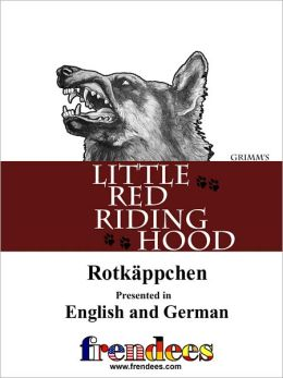 Little Red Riding Hood Rotkäppchen Presented by Frendees Dual Language English/German