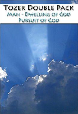 Tozer Double Pack - Man- Dwelling of God & Pursuit of God [Nook Optimized]