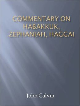 Commentary on Habakkuk, Zephaniah, Haggai