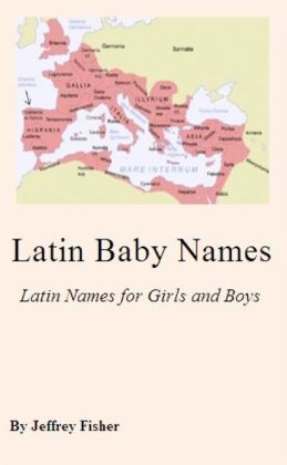 Latin Baby Names: Latin Names for Girls and Boys